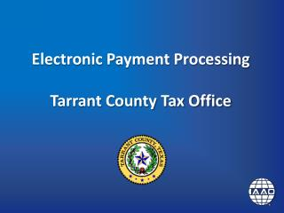 Electronic Payment Processing Tarrant County Tax Office