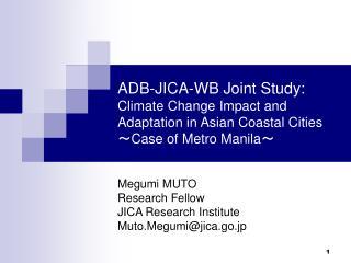 Megumi MUTO Research Fellow  JICA Research Institute Muto.Megumi@jica.go.jp