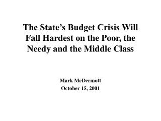 The State's Budget Crisis Will Fall Hardest on the Poor, the Needy and the Middle Class