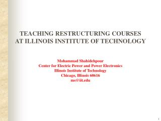 TEACHING RESTRUCTURING COURSES  AT ILLINOIS INSTITUTE OF TECHNOLOGY