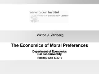 The Economics of Moral Preferences Department of Economics Bar Ilan University