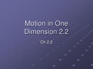 Motion in One Dimension 2.2