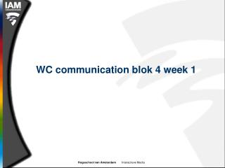 WC communication blok 4 week 1