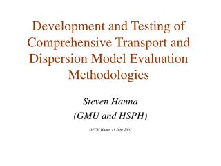 Development and Testing of Comprehensive Transport and Dispersion Model Evaluation Methodologies