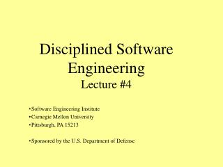 Disciplined Software  Engineering  Lecture #4