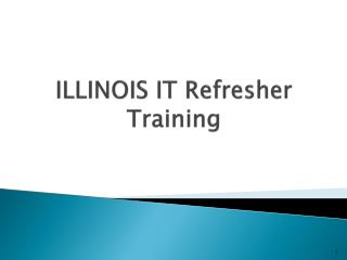 ILLINOIS IT Refresher Training
