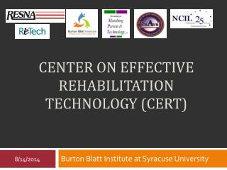 CENTER ON EFFECTIVE REHABILITATION TECHNOLOGY (CERT)