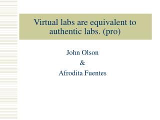 Virtual labs are equivalent to authentic labs. (pro)