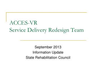 ACCES-VR Service Delivery Redesign Team