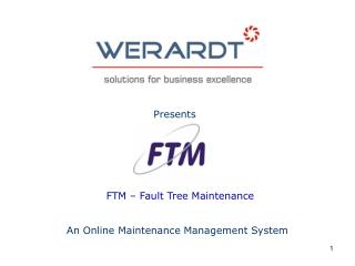 FTM   Fault Tree Maintenance