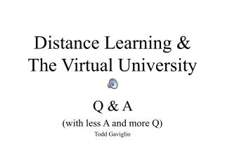 Distance Learning & The Virtual University