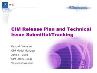 CIM Release Plan and Technical Issue Submittal/Tracking