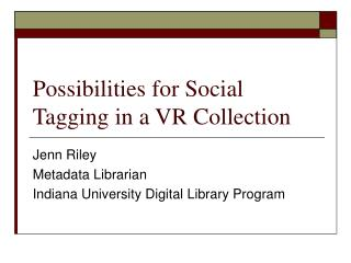 Possibilities for Social Tagging in a VR Collection