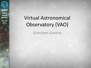 Virtual Astronomical Observatory (VAO)