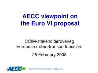 AECC viewpoint on  the Euro VI proposal