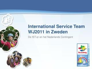 International Service Team WJ2011 in Zweden De IST-er en het Nederlands Contingent