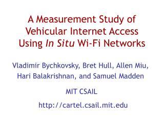 A Measurement Study of Vehicular Internet Access Using  In Situ  Wi-Fi Networks
