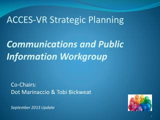 ACCES-VR Strategic Planning  Communications and Public Information Workgroup