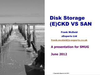 Disk Storage (E)CKD VS SAN