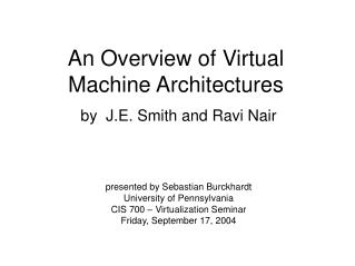 An Overview of Virtual Machine Architectures