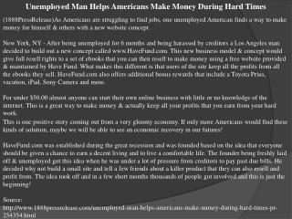 Unemployed Man Helps Americans Make Money During Hard Times