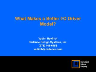 What Makes a Better I/O Driver Model?