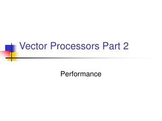 Vector Processors Part 2
