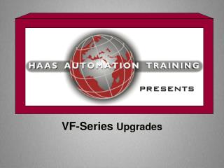 VF-Series  Upgrades