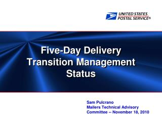 Five-Day Delivery Transition Management  Status