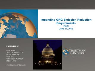 Impending GHG Emission Reduction Requirements EUCI June 17, 2010