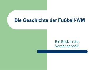 Die Geschichte der Fußball-WM