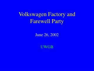 Volkswagen Factory and Farewell Party