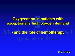 Oxygenation in patients with exceptionally high oxygen demand  - and the role of hemotherapy