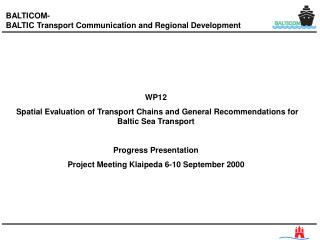 WP12  Spatial Evaluation of Transport Chains and General Recommendations for Baltic Sea Transport