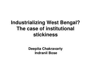 Industrializing West Bengal? The case of institutional stickiness