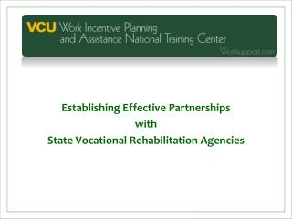 Establishing Effective Partnerships  with  State Vocational Rehabilitation Agencies