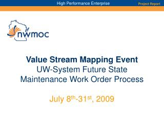 Value Stream Mapping Event  UW-System Future State Maintenance Work Order Process