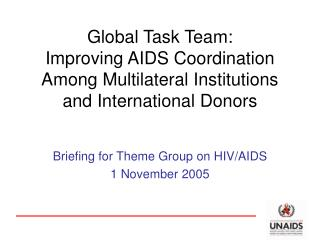 Briefing for Theme Group on HIV/AIDS 1 November 2005