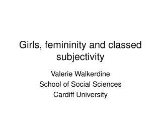 Girls, femininity and classed subjectivity