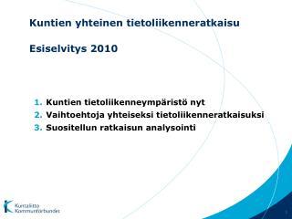 Kuntien yhteinen tietoliikenneratkaisu Esiselvitys 2010