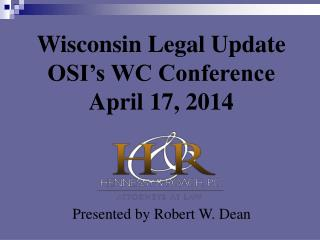 Wisconsin Legal Update  OSI's WC Conference April 17, 2014