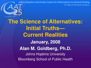 The Science of Alternatives: Initial Truths— Current Realities January, 2008