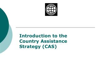Introduction to the Country Assistance Strategy (CAS)