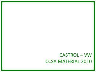 CASTROL – VW CCSA MATERIAL 2010
