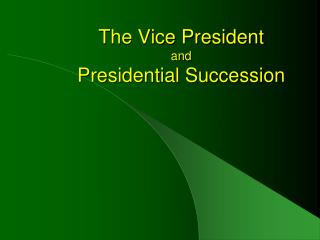 The Vice President and Presidential Succession