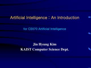 Artificial Intelligence : An Introduction    for CS570 Artificial Intelligence