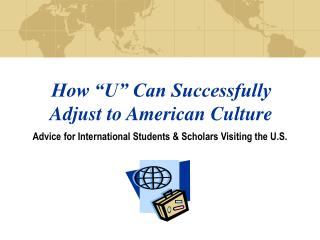"How ""U"" Can Successfully Adjust to American Culture"