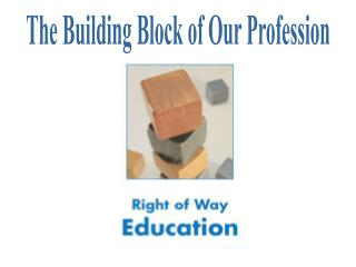 The Building Block of Our Profession