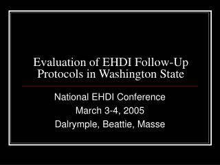 Evaluation of EHDI Follow-Up Protocols in Washington State