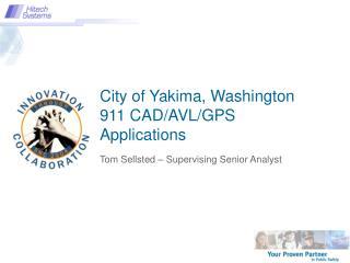 City of Yakima, Washington 911 CAD/AVL/GPS Applications